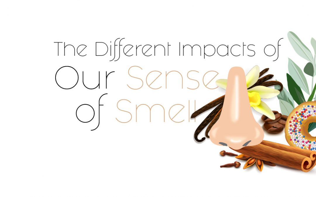 The Different Impacts Of Our Sense of Smell